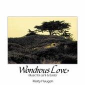 Wondrous Love by Marty Haugen