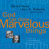Haas & Roberts: God Has Done Marvelous Things by Various Artists
