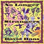 No Longer Strangers by David Haas