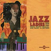 Jazz Ladies 1924-1962 (All Girls Bands) by Various Artists