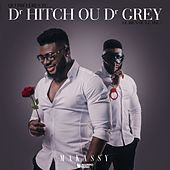 Dr. Hitch ou Dr. Grey de Makassy