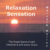 Relaxation Sensation by Malcolm Holley