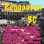 Reggaeton Bc by Various Artists