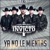 Ya No Le Mientas by Conjunto Invicto