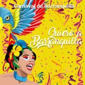 Carnaval de Barranquilla: Quiero a Barranquilla de Various Artists