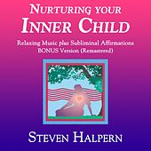 Nurturing Your Inner Child (Bonus Version) [Remastered] von Steven Halpern