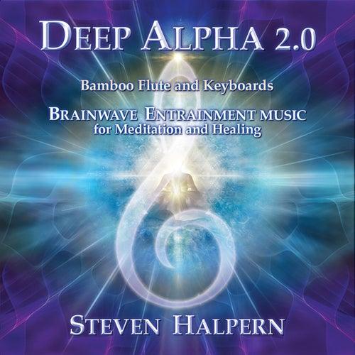 Deep Alpha 2.0 by Steven Halpern