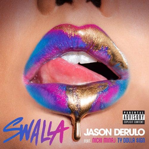 Swalla (feat. Nicki Minaj & Ty Dolla $ign) by Jason Derulo