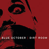Dirt Room by Blue October