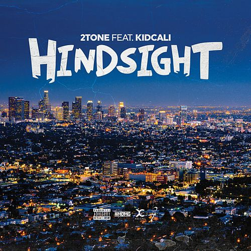 Hindsight (feat. KidCali) by 2-Tone