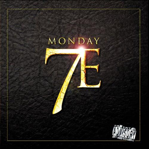 7e by Monday