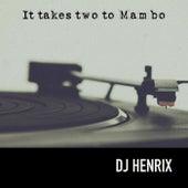 It Takes Two to Mambo von DJ Henrix