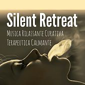 Silent Retreat - Musica Rilassante Curativa Terapeutica Calmante per Ninna Nanna Profonda Meditazione Dormire Bene Salute e Benessere by Reiki Healing Music Ensemble