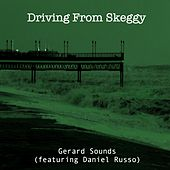 Driving from Skeggy (feat. Daniel Russo) de Gerard Sounds