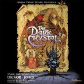 The Dark Crystal (Original Motion Picture Soundtrack) by Trevor Jones
