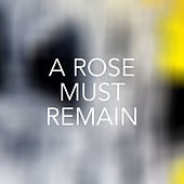 A Rose Must Remain de Various Artists