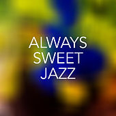 Always Sweet Jazz de Various Artists