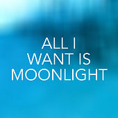 All i want is moonlight de Various Artists