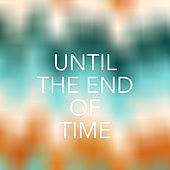 Until The End Of Time de Various Artists