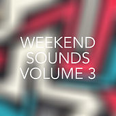 Weekend Sounds, Vol. 3 by Various Artists