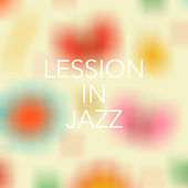 Lession in Jazz by Various Artists