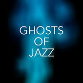 Ghosts of Jazz de Various Artists