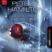 Evolution der Leere, Teil 1 - Das dunkle Universum, Band 4 (Ungekürzt) von Peter F. Hamilton