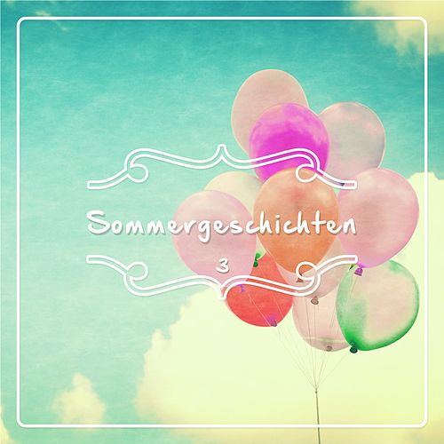 Sommergeschichte - 3. Teil by Various Artists