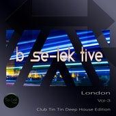 B Se-Lek Tive London, Vol. 3 by Various Artists