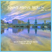 Sound Above Berlin, Vol. 5 - Selection of Dance Music von Various Artists