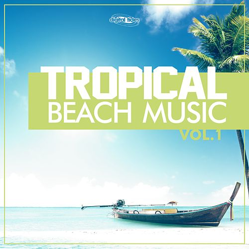 Tropical Beach Music, Vol. 1 by Various Artists