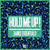 Hold Me Up, Vol. 1 - EDM Dance Essentials by Various Artists