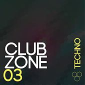 Club Zone - Techno, Vol. 3 by Various Artists