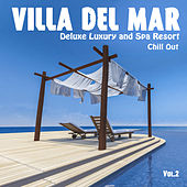 Villa del Mar, Vol. 2 - Deluxe Luxury and Spa Resort Chill Out by Various Artists