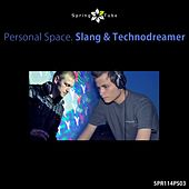 Personal Space. Slang & Technodreamer by Various Artists