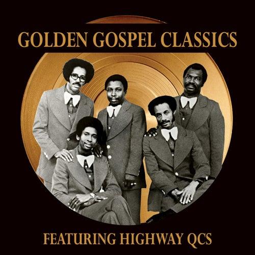 Golden Gospel Classics: Highway QC's by The Highway Q.C.'s