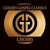 Golden Gospel Classics: Choirs by Various Artists
