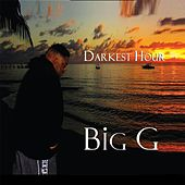Darkest Hour by Big G