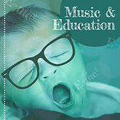 Music & Education – Music for Baby, Capable Baby, Educational Songs, Deep Focus, Train Mind Your Baby, Satie, Tchaikovsky by Classical Music Songs