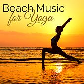 Beach Music for Yoga – Relaxing Ocean Waves, Soothing Sounds of Nature for Morning Yoga & Relaxation, Serenity Music & Sound of the Sea de Various Artists