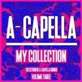 A-Cappella My Collection, Vol. 3 - A Cappella Tools von Various Artists