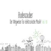 Budenzauber, Vol. 10 - Der Wegweiser für elektronische Musik de Various Artists