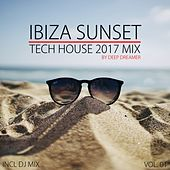Ibiza Sunset - Tech House 2017 Mix, Vol. 01 (Compiled and Mixed By Deep Dreamer) de Various Artists