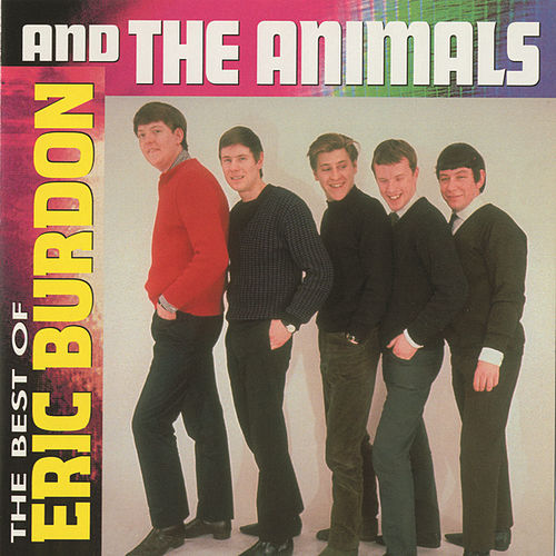 The Best Of Eric Burdon And The Animals by Eric Burdon
