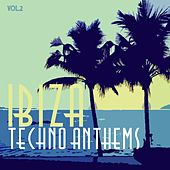 Ibiza Techno Anthems, Vol. 2 de Various Artists