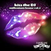 Kiss the DJ - Millenium House, Vol. 2 by Various Artists