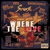 Where the Love by Scarfo
