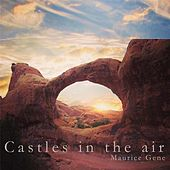 Castles in the Air by Maurice Gene