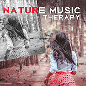 Nature Music Therapy – Peaceful Music for Relaxation, New Age, Relaxing Music, Feel Inner Calmness de Sounds Of Nature