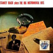 Stanley Black Plays the Big Instrumental Hits by Stanley Black